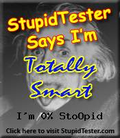 StupidTester.com says I'm 0% Stupid! How stupid are you? Click Here!