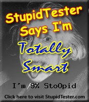 StupidTester.com says I'm 9% Stupid! How stupid are you? Click Here!