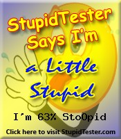 StupidTester.com says I'm 63% Stupid! How stupid are you? Click Here!